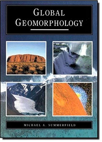 Global Geomorphology: An Introduction to the Study: Michael Summerfield