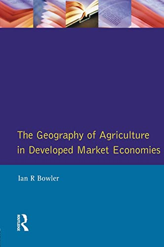 9780582301610: The Geography of Agriculture in Developed Market Economies