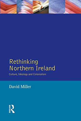 9780582302877: Rethinking Northern Ireland: Culture, Ideology and Colonialism
