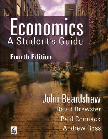 Economics A Student's Guide: Beardshaw, John