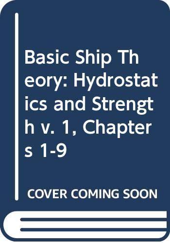 9780582305281: Basic Ship Theory: Hydrostatics and Strength v. 1, Chapters 1-9