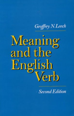 Meaning and the English Verb: Leech, Geoffrey N.