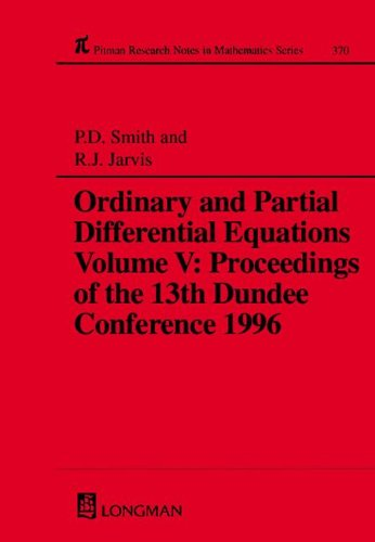Ordinary and Partial Differential Equations; Volume 5: Proceedings of the Thirteenth Dundee ...
