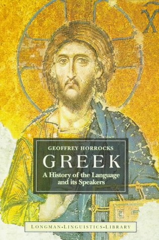 Greek: A History of the Language and: Horrocks, Geoffrey C.