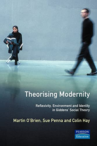 9780582307438: Theorising Modernity: Reflexivity, Environment and Identity in Gidden's Social Theory