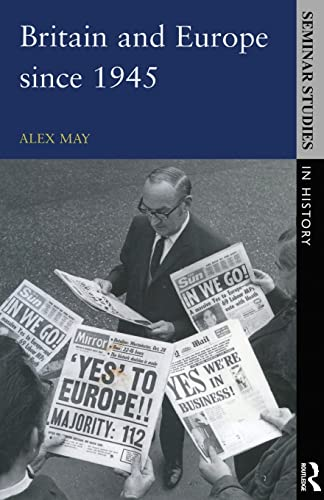 9780582307780: Britain and Europe Since 1945 (Seminar Studies in History Series)