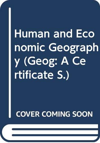 Human and Economic Geography (Geog: A Certificate: H.R. Cain