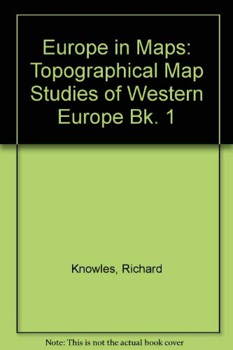 Europe in Maps: Topographical Map Studies of: R. Knowles and