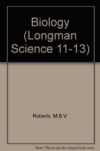 Biology (Longman Science 11-13) (0582310385) by M. B. V. Roberts; P.J. Mawby