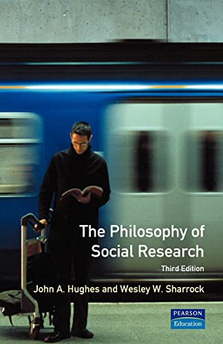The Philosophy of Social Research (Paperback): John A. Hughes,