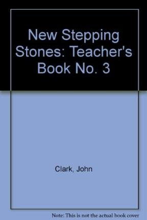 New Stepping Stones: Teacher's Book No. 3: Ashworth, Julie and