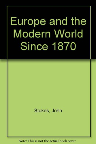Europe and the Modern World Since 1870: John Stokes, Gwenneth