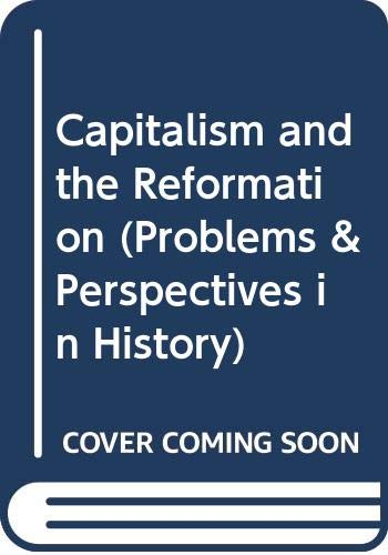 Capitalism and the Reformation (Problems & Perspectives: Kitch, M.J.