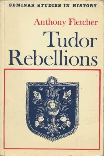 9780582313897: Tudor Rebellions (Seminar Sud.in History)