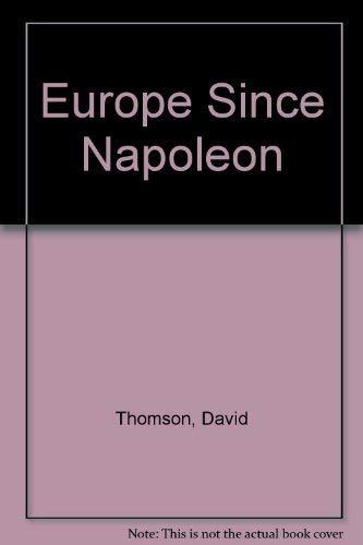 Europe Since Napoleon.: Thomson, David