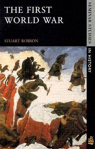 The First World War (Seminar Studies in: Stuart Robson