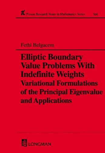 9780582315976: Elliptic Boundary Value Problems with Indefinite Weights, Variational Formulations of the Principal Eigenvalue, and Applications (Chapman & Hall/CRC Research Notes in Mathematics Series)