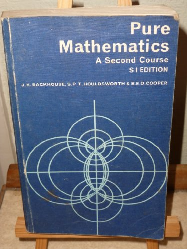 Pure Mathematics: A Second Course: 2nd Course: B.E.D Cooper