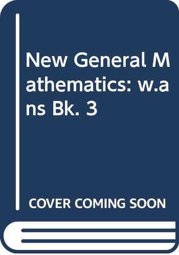 New General Mathematics: w.ans Bk. 3: etc. and Channon,