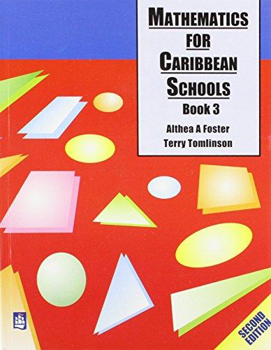 Mathematics for Caribbean Schools: Bk. 3 (Maths: Foster, Althea, Tomlinson,
