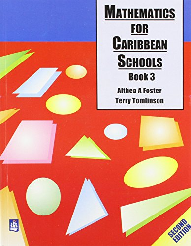 Mathematics for Caribbean Schools: Bk. 3 (Maths for Caribbean Schools): Foster, Althea, Tomlinson, ...