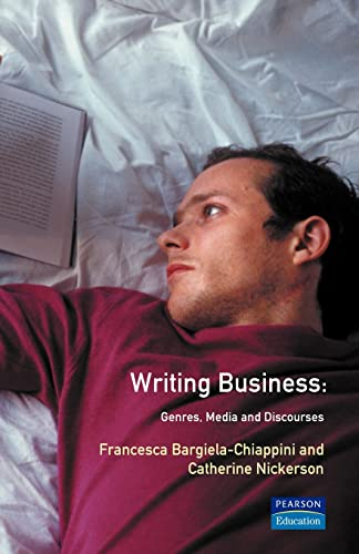 Writing Business: Genres, Media and Discourses: Bargiela-Chiappini, Francesca, Nickerson,
