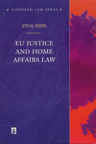 9780582320161: EU Justice and Home Affairs Law (European Law Series)