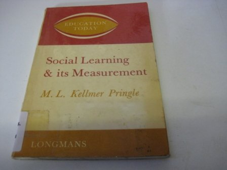 Social Learning and Its Measurement (Education Today): Pringle, M. L. Kellmer
