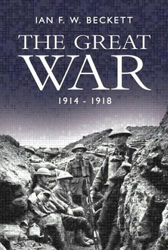 9780582322486: The Great War: 1914-1918: 1914-18 (Modern Wars In Perspective)