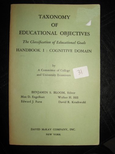 The Taxonomy of Educational Objectives: Handbook 1: Bloom, Benjamin S.