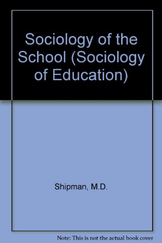 9780582324312: Sociology of the School (Sociology of Education)