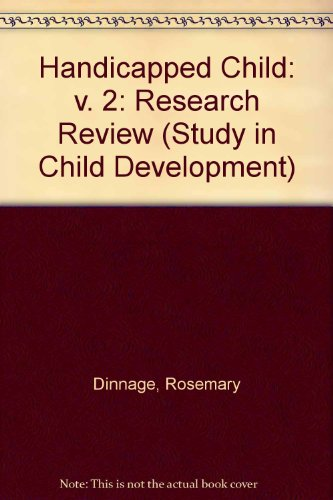 Handicapped Child: v. 2: Research Review (Study in Child Development): Dinnage, Rosemary