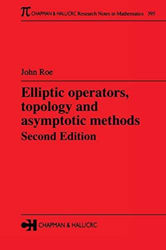 9780582325029: Elliptic Operators, Topology, and Asymptotic Methods, Second Edition (Chapman & Hall/CRC Research Notes in Mathematics Series)