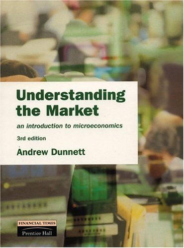 9780582325067: Understanding the Market: An Introduction to Microeconomics