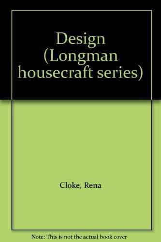 Design (Longman housecraft series): Cloke, Rena