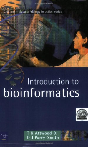 Introduction to Bioinformatics: Teresa K. Attwood;