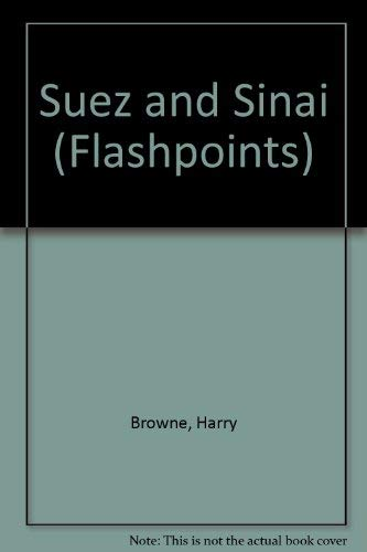 Suez and Sinai (Flashpoints) (0582328128) by Harry Browne