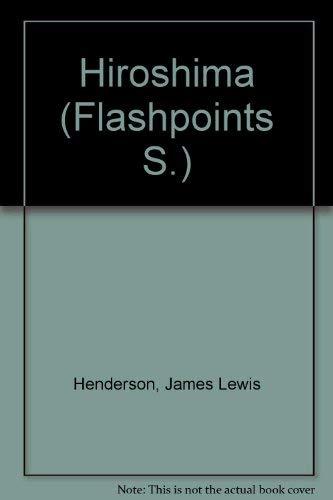 Hiroshima (Flashpoints S.): Henderson, James Lewis