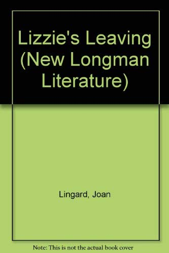 9780582328464: Lizzie's Leaving (New Longman Literature)