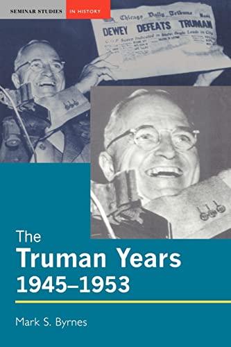 9780582329041: The Truman Years, 1945-1953 (Seminar Studies)