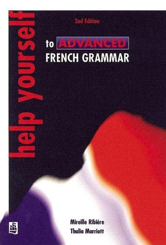 9780582329454: Help Yourself to Advanced French Grammar: A Grammar Reference and Workbook Post-GCSE/Advanced Level (2nd Edition)