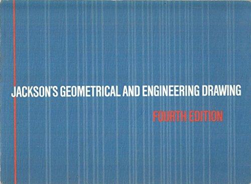 Jackson's Geometrical and Engineering Drawing: Jackson, Edward