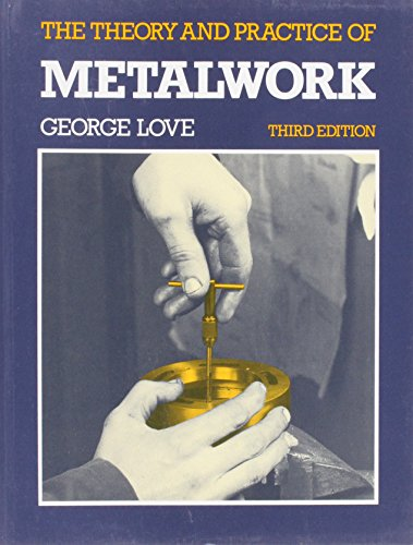 Theory and Practice of Metalwork 3rd edition: Love, George