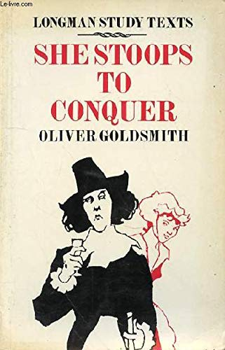 She Stoops To Conquer Study Texts By Oliver Goldsmith Longman