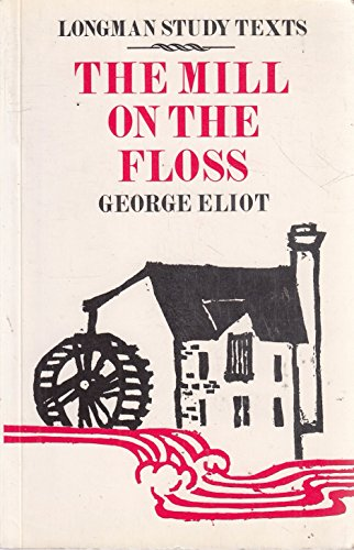 The Mill on the Floss (Longman Study: Eliot, George