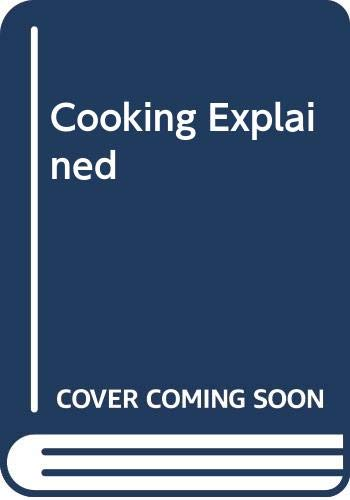 9780582331846: Cooking Explained
