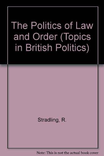 9780582331990: The Politics of Law and Order (Topics in British Politics)