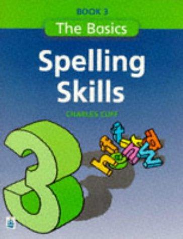 9780582332546: Spelling Skills: Bk. 3 (Longman Back to Basics)