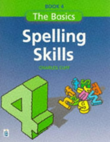 9780582332553: Spelling Skills: Bk.4: The Basics (Longman Back to Basics)
