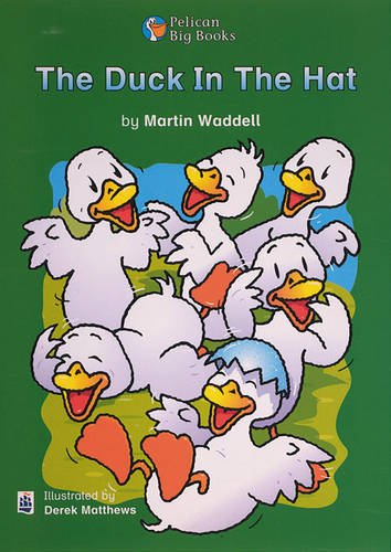 Duck In the Hat, The Key Stage 1 (PELICAN BIG BOOKS) (0582333679) by Martin Waddell